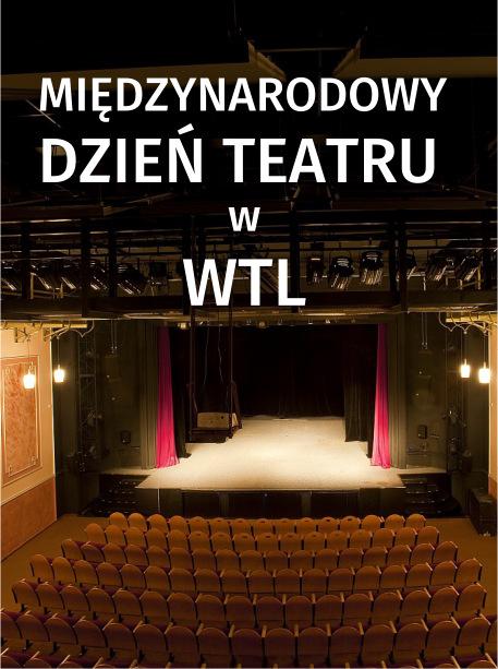 Międzynarodowy Dzień Teatru w WTL