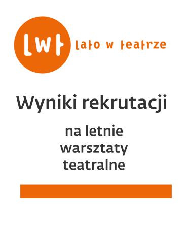 Wyniki rekrutacji do LATA W TEATRZE+ 2018