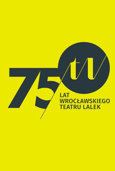 Program obchodów 75-lecia <br> Wrocławskiego Teatru Lalek